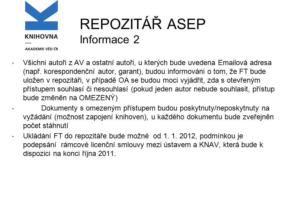 REPOZITÁŘ ASEP Informace 2 Všichni autoři z AV a ostatní autoři, u kterých bude uvedena Emailová adresa (např.