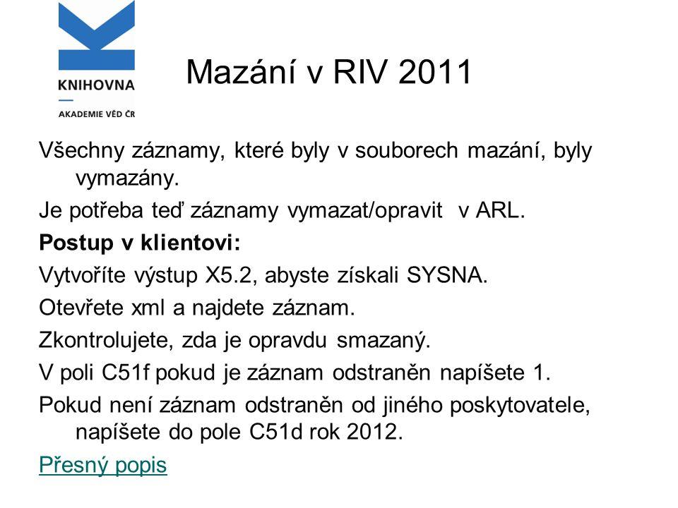 Mazání v RIV 2011 Všechny záznamy, které byly v souborech mazání, byly vymazány.
