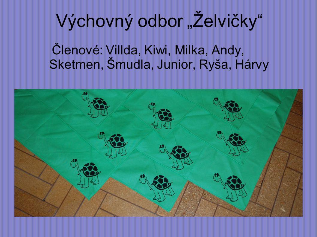 """Výchovný odbor """"Želvičky"""" Členové: Villda, Kiwi, Milka, Andy, Sketmen, Šmudla, Junior, Ryša, Hárvy"""