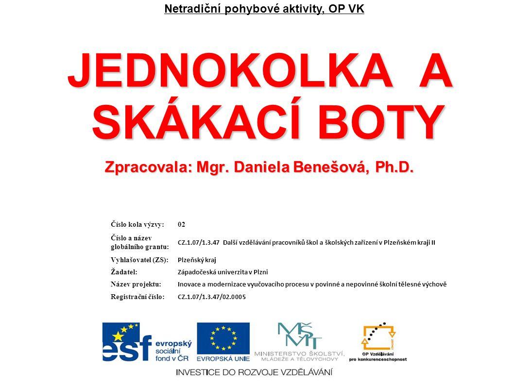 JEDNOKOLKA A SKÁKACÍ BOTY Zpracovala: Mgr. Daniela Benešová, Ph.D.