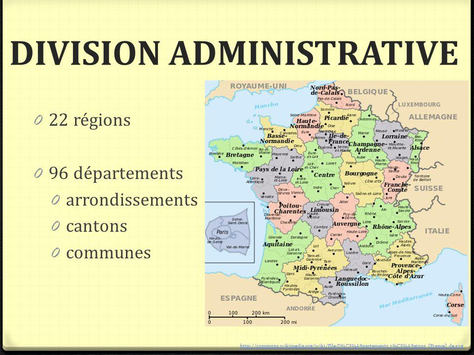 DIVISION ADMINISTRATIVE 0 22 régions 0 96 départements 0 arrondissements 0 cantons 0 communes http://commons.wikimedia.org/wiki/File:D%C3%A9partements