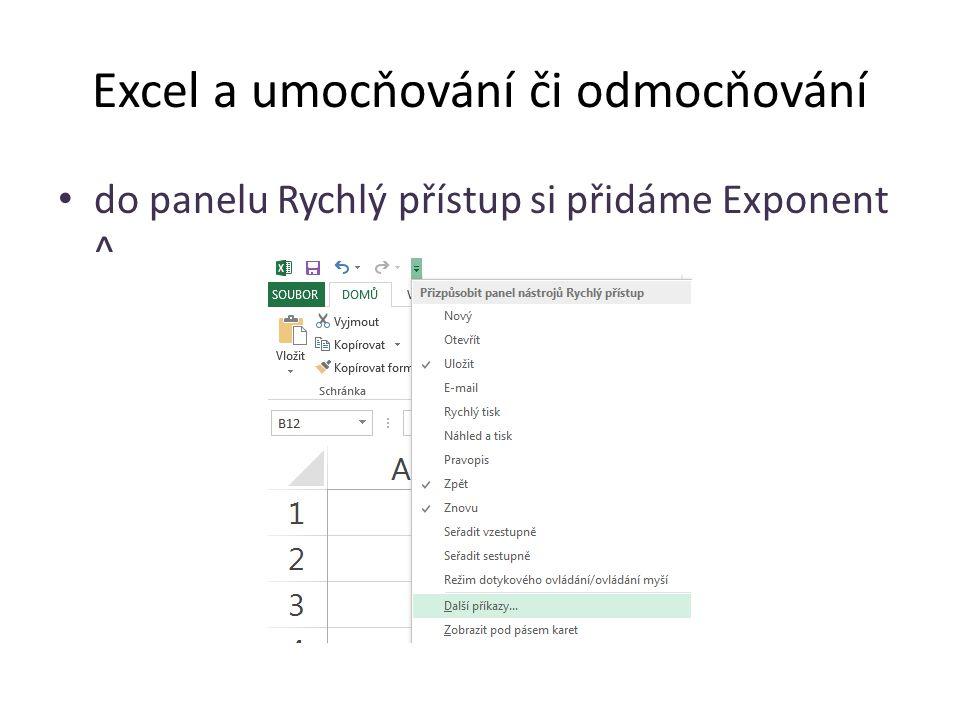 Excel a umocňování či odmocňování do panelu Rychlý přístup si přidáme Exponent ^