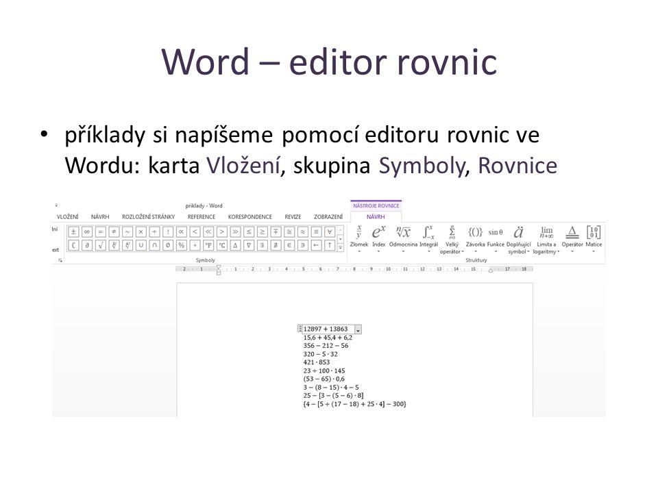 Word – editor rovnic příklady si napíšeme pomocí editoru rovnic ve Wordu: karta Vložení, skupina Symboly, Rovnice