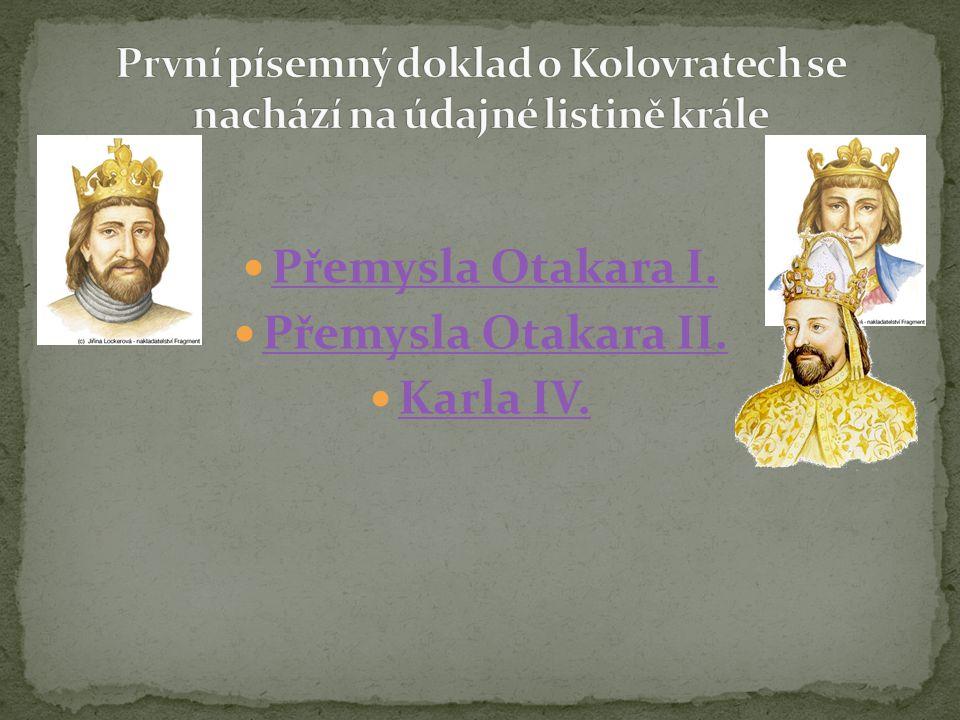 Přemysla Otakara I. Přemysla Otakara II. Karla IV.
