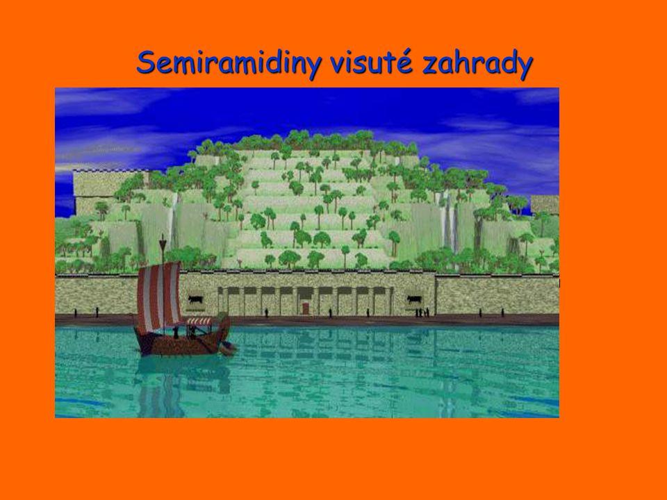 Semiramidiny visuté zahrady postaveny přibližně 600 let př.n.l. patří mezi 7 divů světa podle popisů řeckých autorů: -čtvercový půdorys -skládaly se z