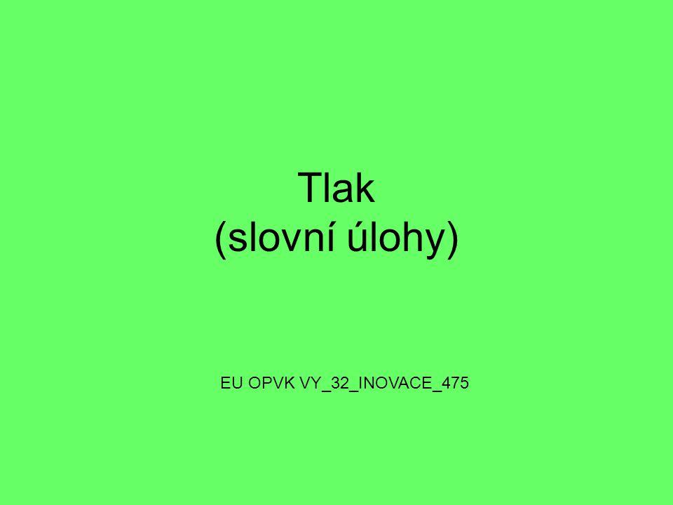 Tlak (slovní úlohy) EU OPVK VY_32_INOVACE_475