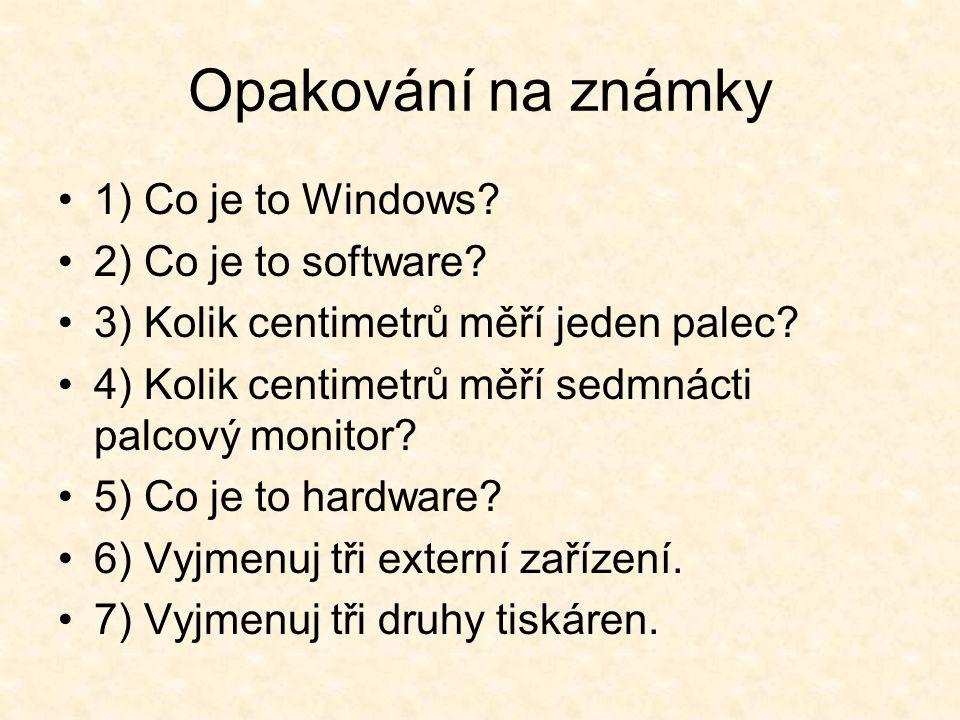 8) Vyjmenuj tři druhy operačních systémů.9) Co je to Microsoft Office.