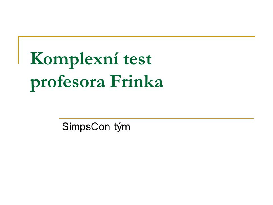 Komplexní test profesora Frinka SimpsCon tým
