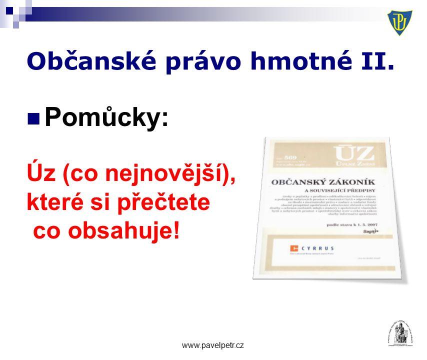 Občanské právo hmotné II. Pomůcky: Úz (co nejnovější), které si přečtete co obsahuje.
