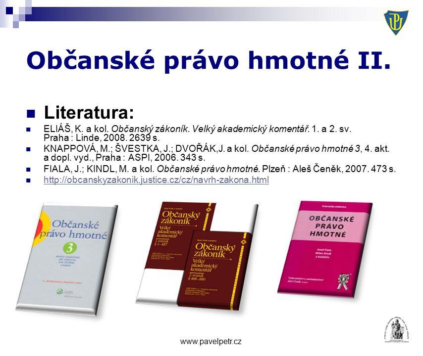 Občanské právo hmotné II. Literatura: ELIÁŠ, K. a kol.