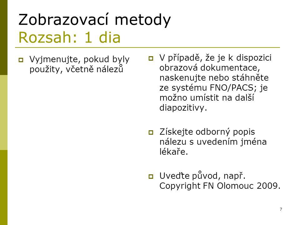 18 Časový harmonogram přípravy kazuistiky  Den 1: 7.30 Úvod do pediatrie založené na důkazu, metodika pro přípravu kazuistiky, ukázka vyhledání časopiseckých článků v databázi MEDLINE/PubMed.