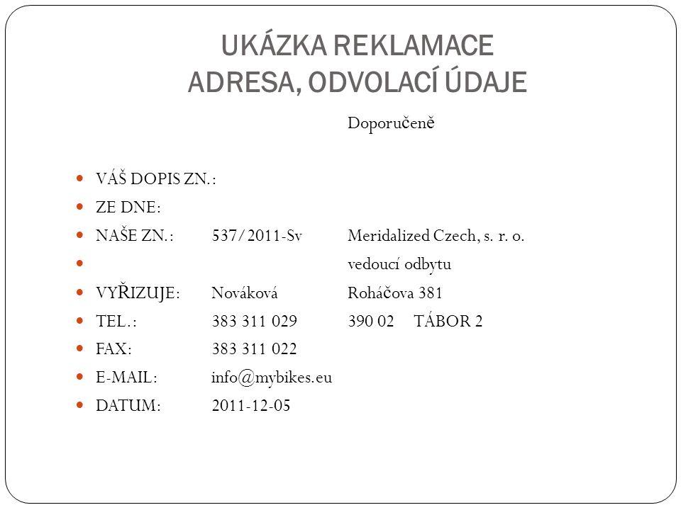 UKÁZKA REKLAMACE ADRESA, ODVOLACÍ ÚDAJE Doporu č en ě VÁŠ DOPIS ZN.: ZE DNE: NAŠE ZN.:537/2011-SvMeridalized Czech, s.