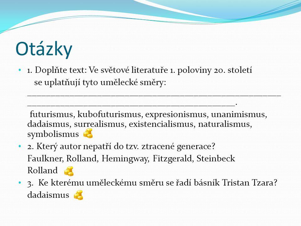 Otázky 1. Doplňte text: Ve světové literatuře 1. poloviny 20.