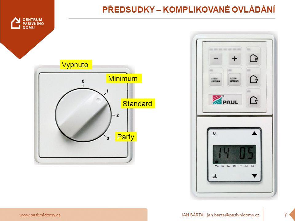 www.pasivnidomy.czJAN BÁRTA | jan.barta@pasivnidomy.cz PŘEDSUDKY – KOMPLIKOVANÉ TECHNOLOGIE 8