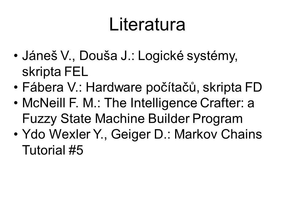 Literatura Jáneš V., Douša J.: Logické systémy, skripta FEL Fábera V.: Hardware počítačů, skripta FD McNeill F.