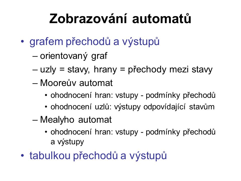 Fuzzy automaty fuzzy automat je fuzzy relační systém FA =, kde X...