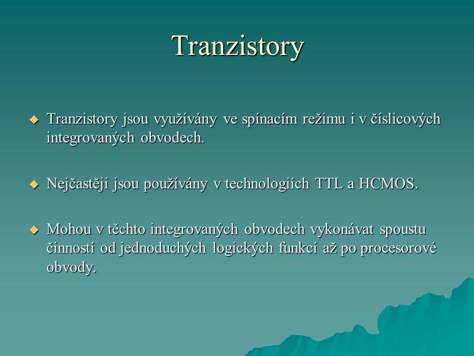 Tranzistory  Tranzistory jsou využívány ve spínacím režimu i v číslicových integrovaných obvodech.