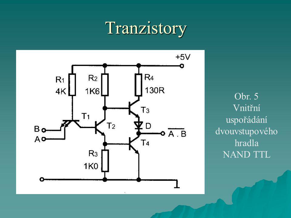 Tranzistory Obr. 5 Vnitřní uspořádání dvouvstupového hradla NAND TTL