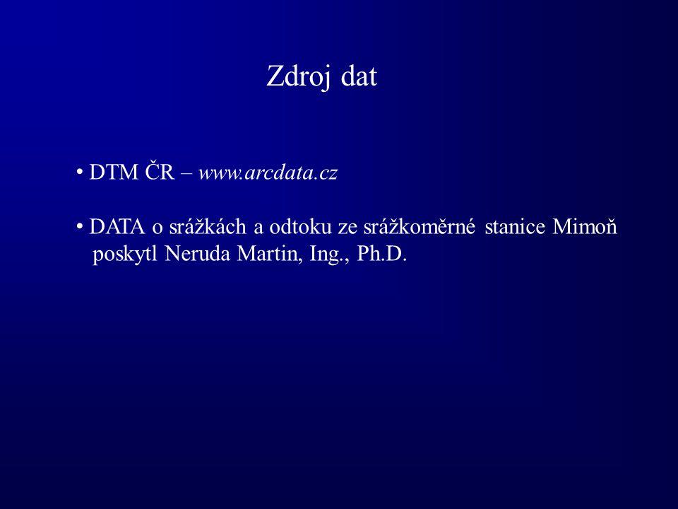 Zdroj dat DTM ČR – www.arcdata.cz DATA o srážkách a odtoku ze srážkoměrné stanice Mimoň poskytl Neruda Martin, Ing., Ph.D.