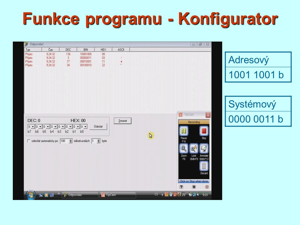 Funkce programu - Konfigurator Adresový 1001 1001 b Systémový 0000 0011 b Systémový 0000 0101 b
