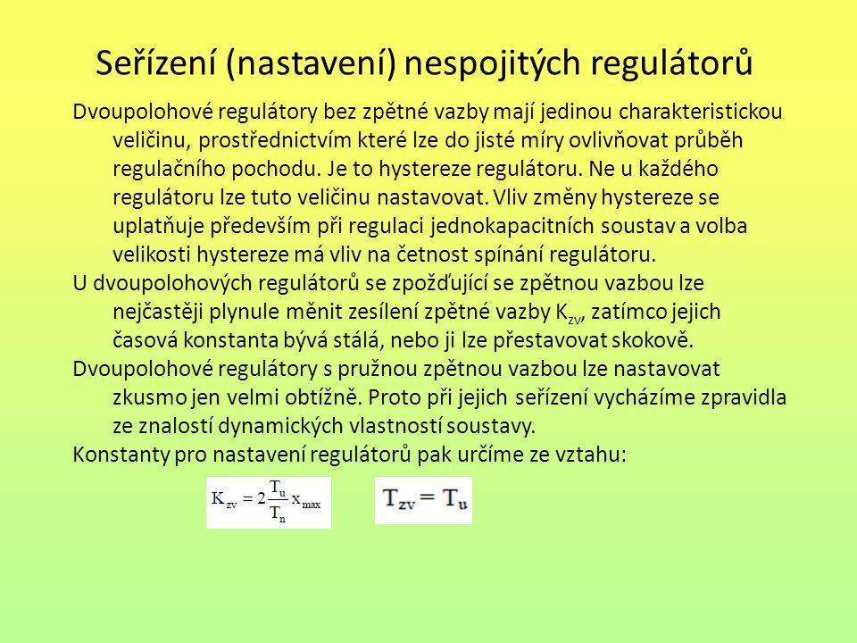 Seřízení (nastavení) nespojitých regulátorů Dvoupolohové regulátory bez zpětné vazby mají jedinou charakteristickou veličinu, prostřednictvím které lz