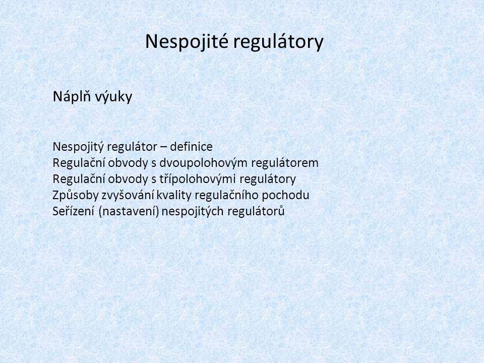 Náplň výuky Nespojitý regulátor – definice Regulační obvody s dvoupolohovým regulátorem Regulační obvody s třípolohovými regulátory Způsoby zvyšování