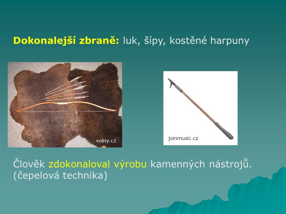 Zdroj obživy: lovil velká zvířata vitejtenazemi.cenia.cz ao-institut.cz biolib.cz Myslel na dobu nouze.