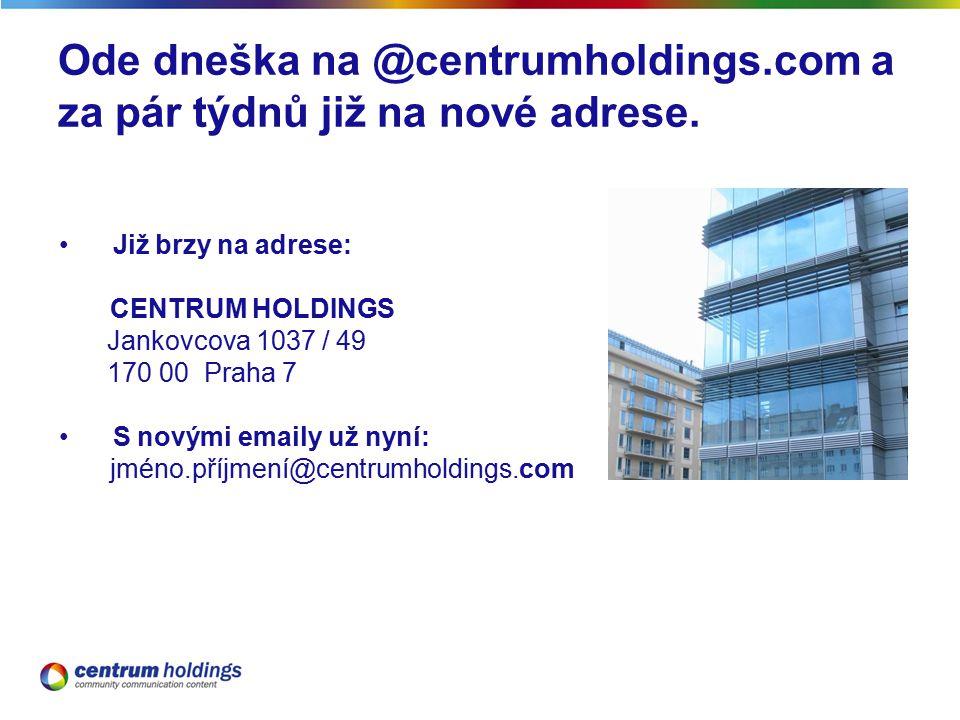 Ode dneška na @centrumholdings.com a za pár týdnů již na nové adrese.