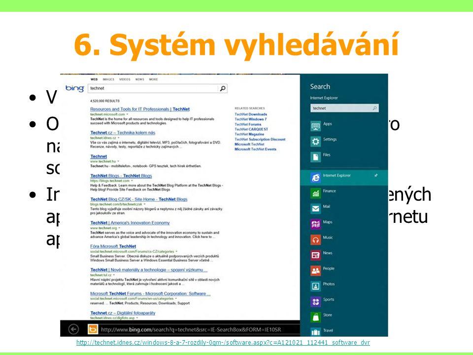6. Systém vyhledávání V nabídce Start stačí začít psát Okamžitě se začnou objevovat výsledky pro nalezené programy, konfiguraci systému a soubory. Inf