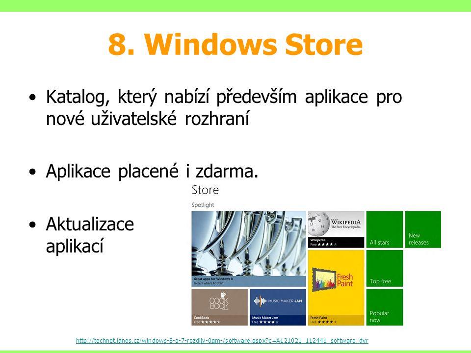 8. Windows Store Katalog, který nabízí především aplikace pro nové uživatelské rozhraní Aplikace placené i zdarma. Aktualizace aplikací http://technet