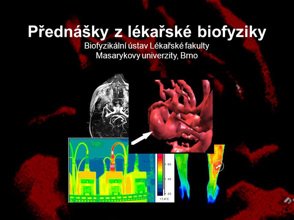 Magnetická rezonanční tomografie (MRI) Infračervené zobrazení (termovize) Přednášky z lékařské biofyziky Biofyzikální ústav Lékařské fakulty Masarykovy univerzity, Brno