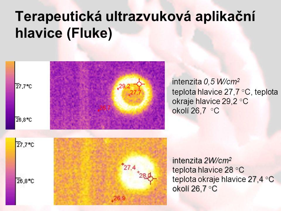 Terapeutická ultrazvuková aplikační hlavice (Fluke) intenzita 0,5 W/cm 2 teplota hlavice 27,7 °C, teplota okraje hlavice 29,2 °C okolí 26,7 °C intenzi