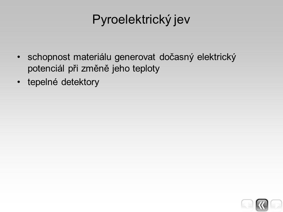 Pyroelektrický jev schopnost materiálu generovat dočasný elektrický potenciál při změně jeho teploty tepelné detektory