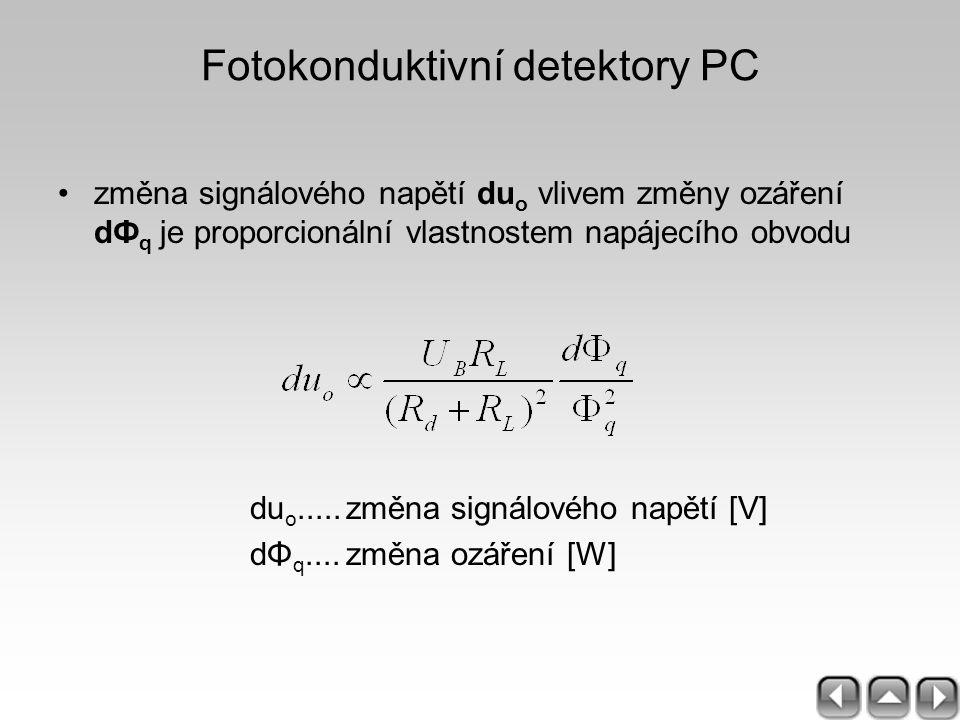 Fotokonduktivní detektory PC změna signálového napětí du o vlivem změny ozáření dФ q je proporcionální vlastnostem napájecího obvodu du o.....změna si