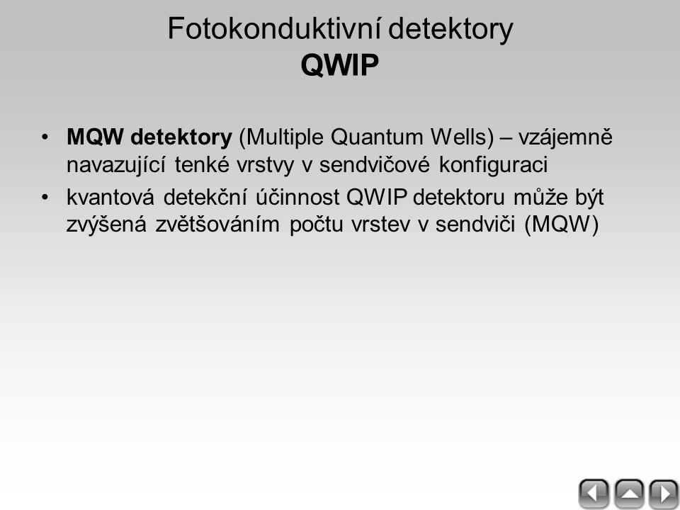 Fotokonduktivní detektory QWIP MQW detektory (Multiple Quantum Wells) – vzájemně navazující tenké vrstvy v sendvičové konfiguraci kvantová detekční úč