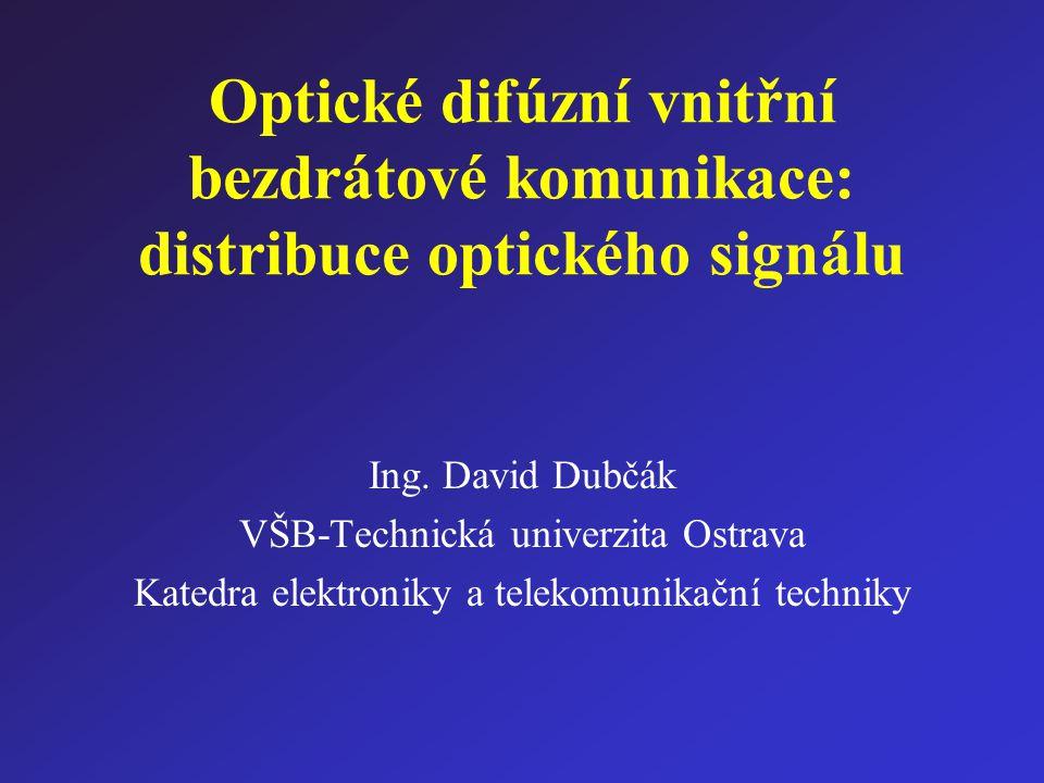 Výhody Světelné spektrum je oproti radiovému neregulované a nelicencované Světlo neprochází zdí nebo neprůhlednými překážkami  nedochází k interferenci  minimalizuje nežádoucí odposlech Nabízí velkou šířku pásma (f  300 THz) Využití vlnových délek s nejmenší absorpcí: 800-900 nm a 1550 nm
