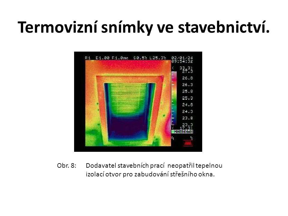 Termovizní snímky ve stavebnictví. Obr. 8:Dodavatel stavebních prací neopatřil tepelnou izolací otvor pro zabudování střešního okna.