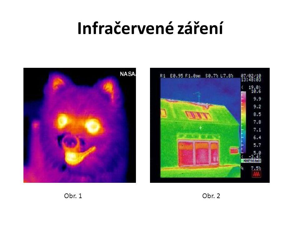 Infračervené záření Obr. 1Obr. 2