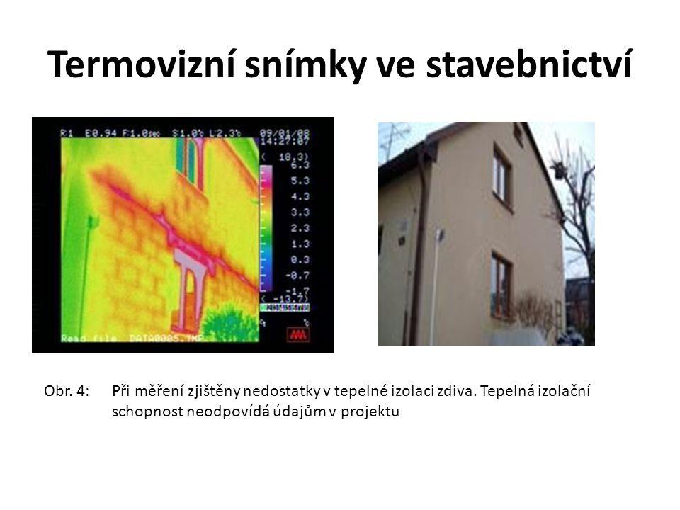 Termovizní snímky ve stavebnictví Obr. 4:Při měření zjištěny nedostatky v tepelné izolaci zdiva. Tepelná izolační schopnost neodpovídá údajům v projek