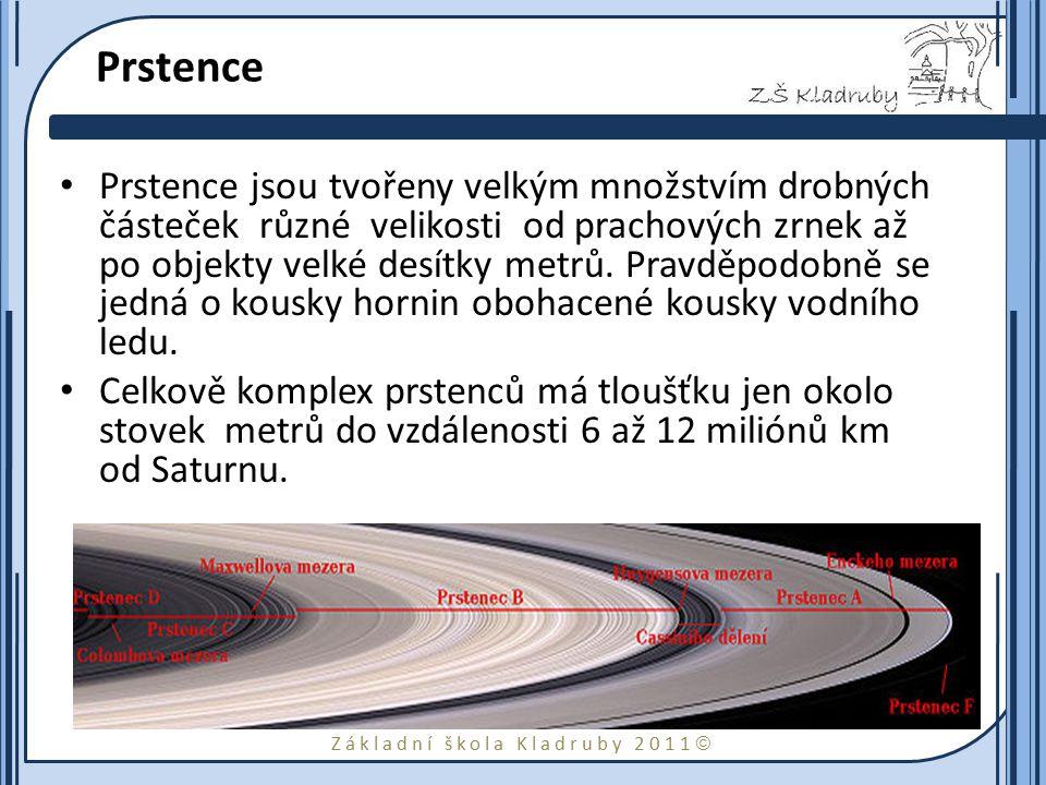 Základní škola Kladruby 2011  Základní data o Saturnu hmotnost 5,68×10 26 kg průměr planety 120 420 km hustota 0,71 g cm −3 teplota svrchní oblačné vrstvy– 140 °C doba otočení kolem osy 10 h 32 min doba oběhu kolem Slunce 29,46 roku průměrná oběžná rychlost 9,65 km/s mg.