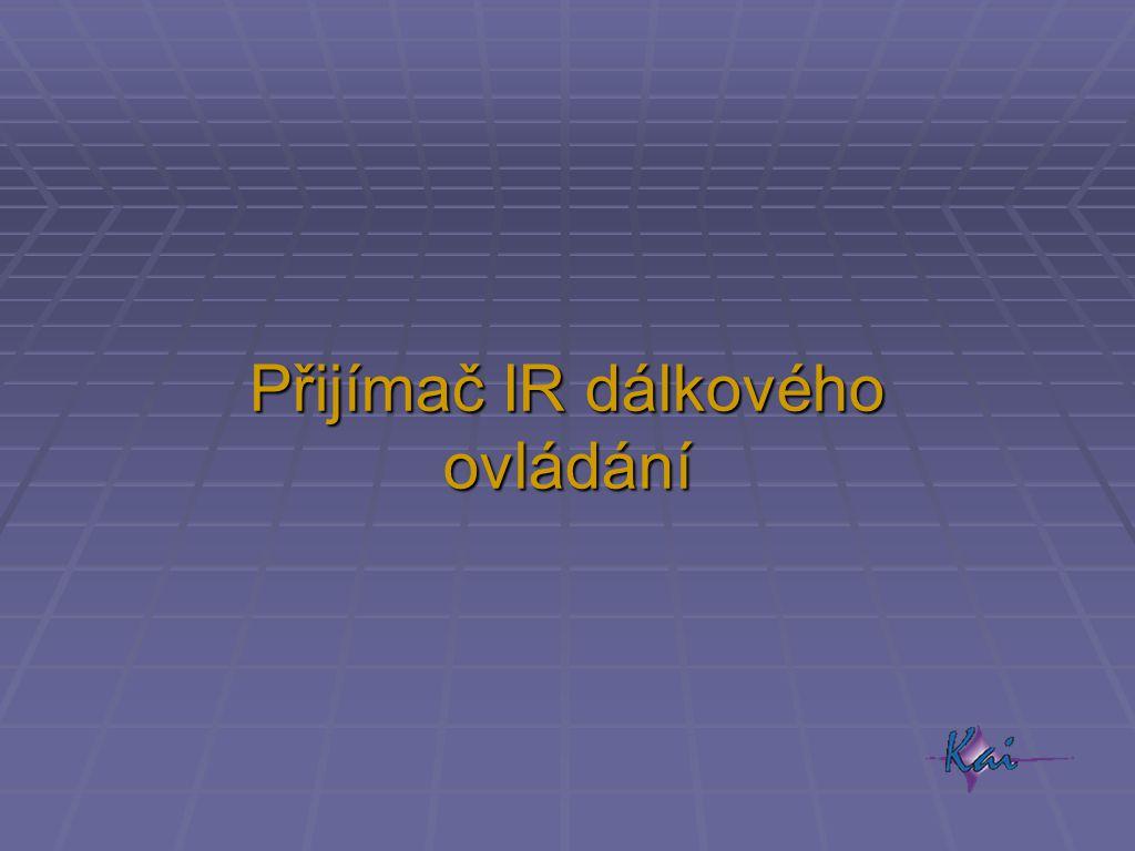 Přijímač IR dálkového ovládání