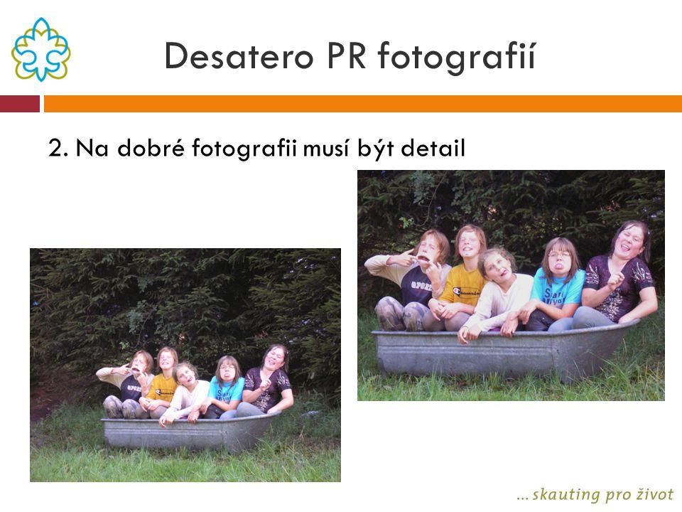 Desatero PR fotografií 2. Na dobré fotografii musí být detail