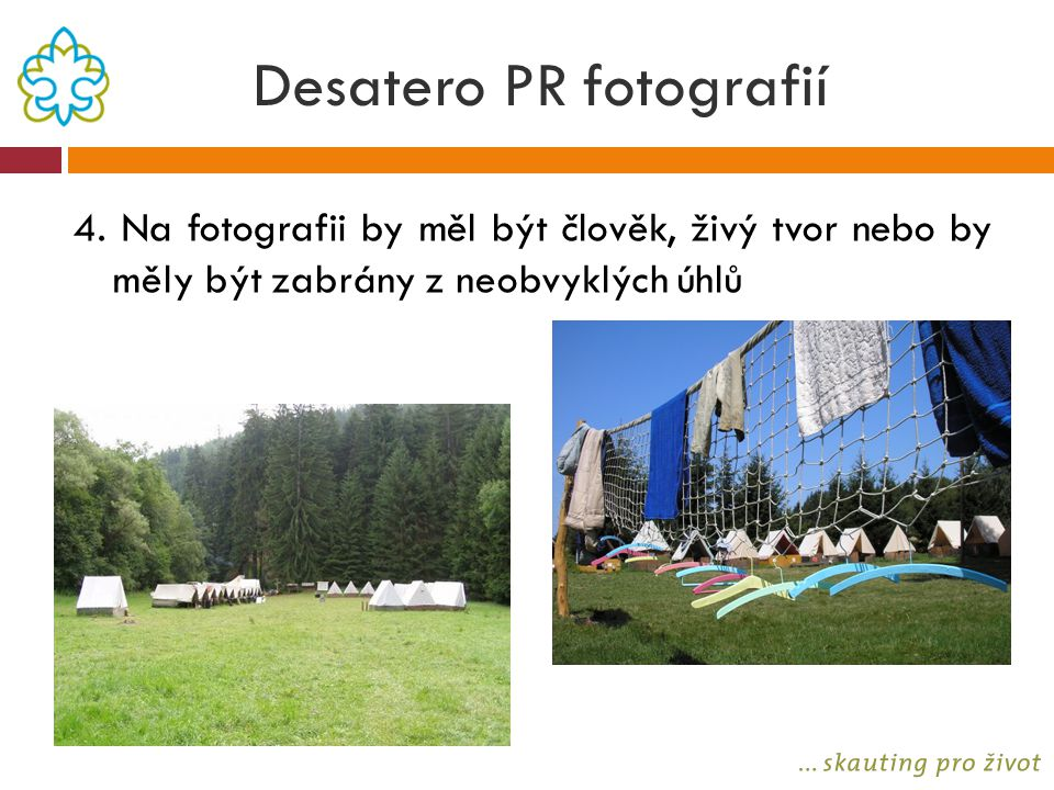 Desatero PR fotografií 4. Na fotografii by měl být člověk, živý tvor nebo by měly být zabrány z neobvyklých úhlů