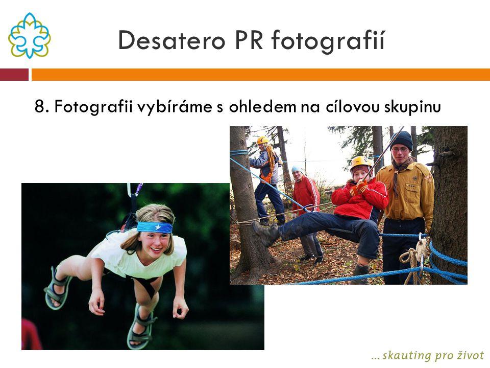 Desatero PR fotografií 8. Fotografii vybíráme s ohledem na cílovou skupinu