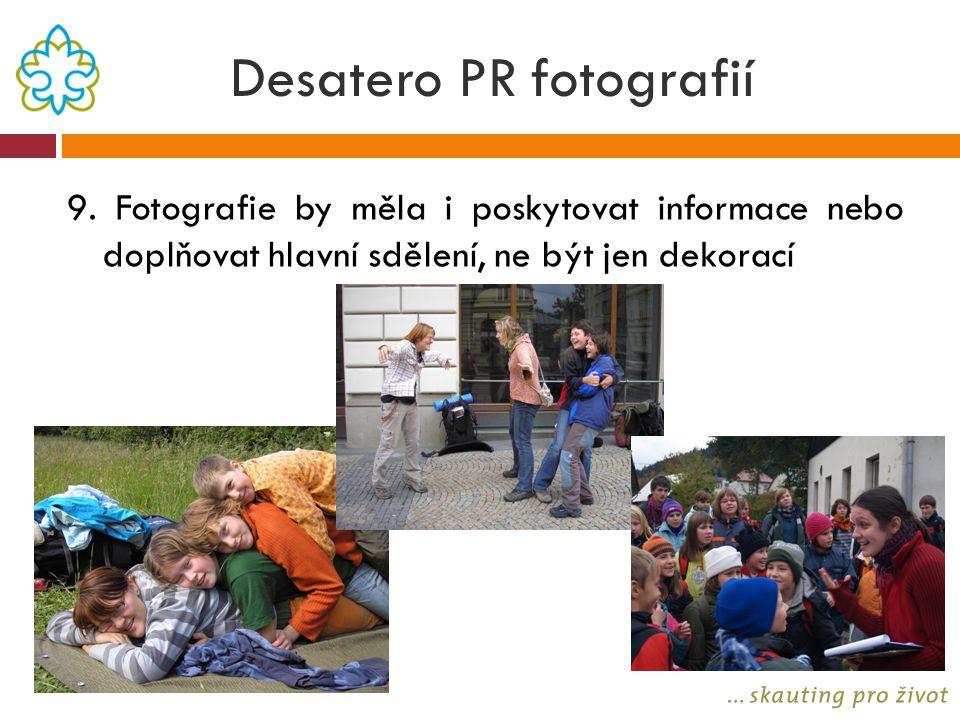Desatero PR fotografií 9. Fotografie by měla i poskytovat informace nebo doplňovat hlavní sdělení, ne být jen dekorací