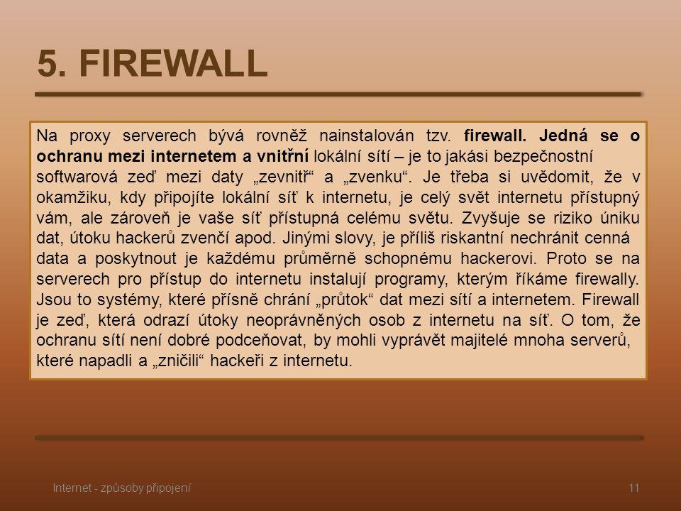 5. FIREWALL Na proxy serverech bývá rovněž nainstalován tzv.