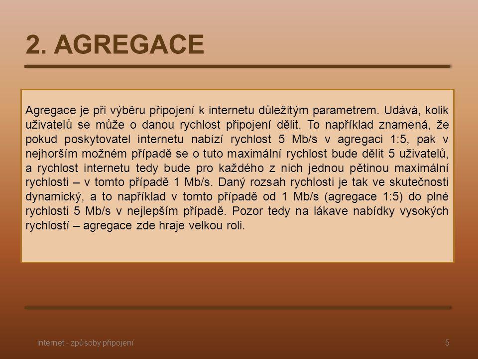 2. AGREGACE Agregace je při výběru připojení k internetu důležitým parametrem.