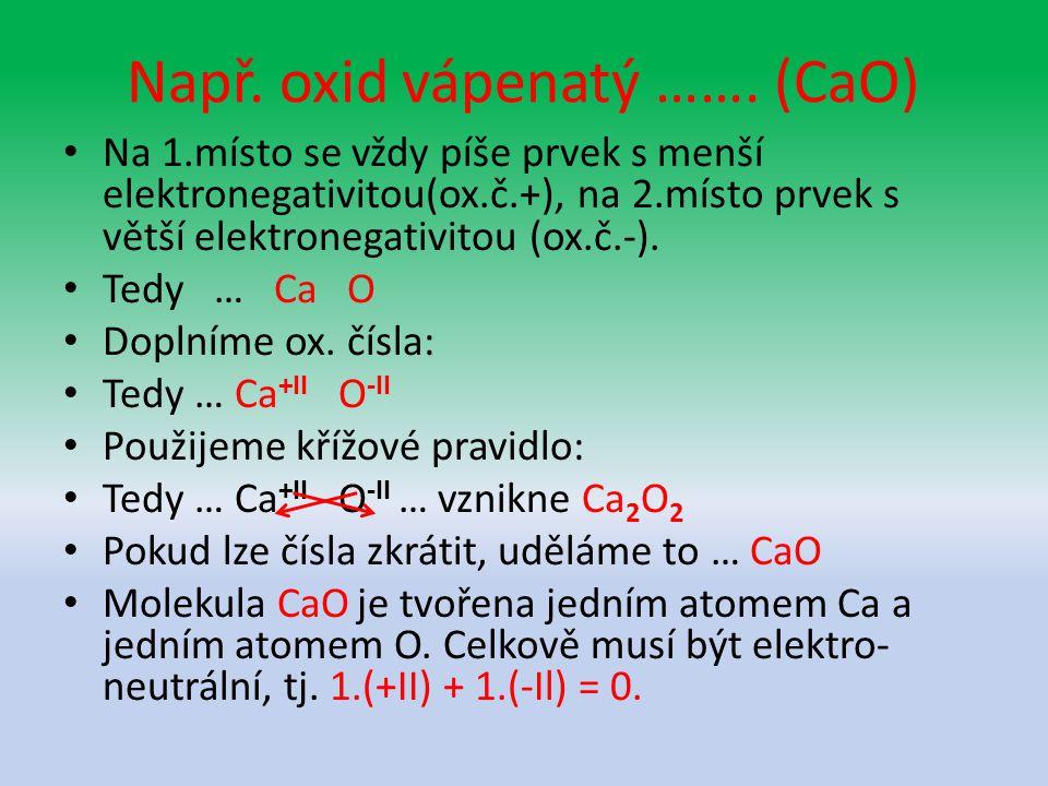 Např. oxid vápenatý …….