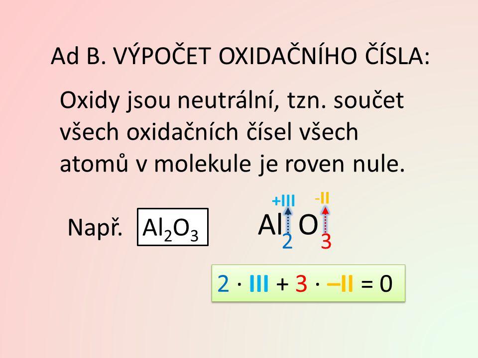- I (1) Ca O (1) I oxidvápenatý CaO oxid vápenatý vynásobíme 2 Ca II O -II
