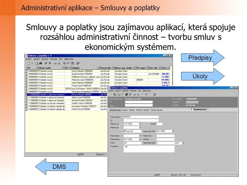Administrativní aplikace – Smlouvy a poplatky Smlouvy a poplatky jsou zajímavou aplikací, která spojuje rozsáhlou administrativní činnost – tvorbu sml